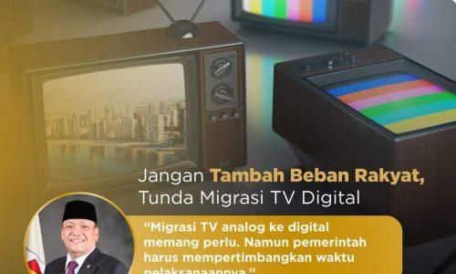 Wakil Ketua Komisi I DPR Minta Migrasi TV Analog ke TV Digital Ditunda